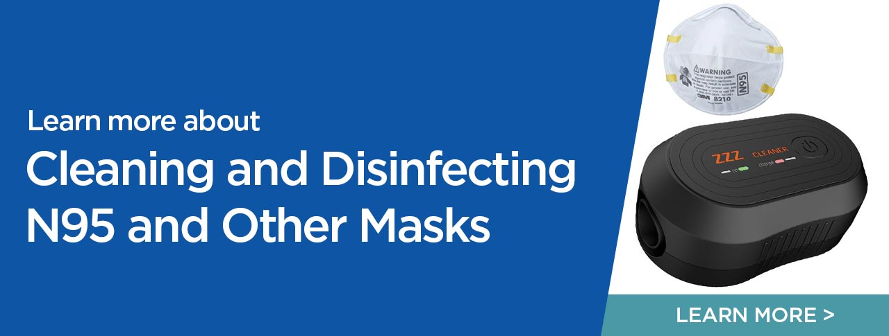 Learn More About Cleaning and Disinfecting N95 and Other Masks