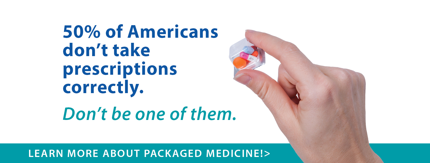 Learn more about packaged medicine.