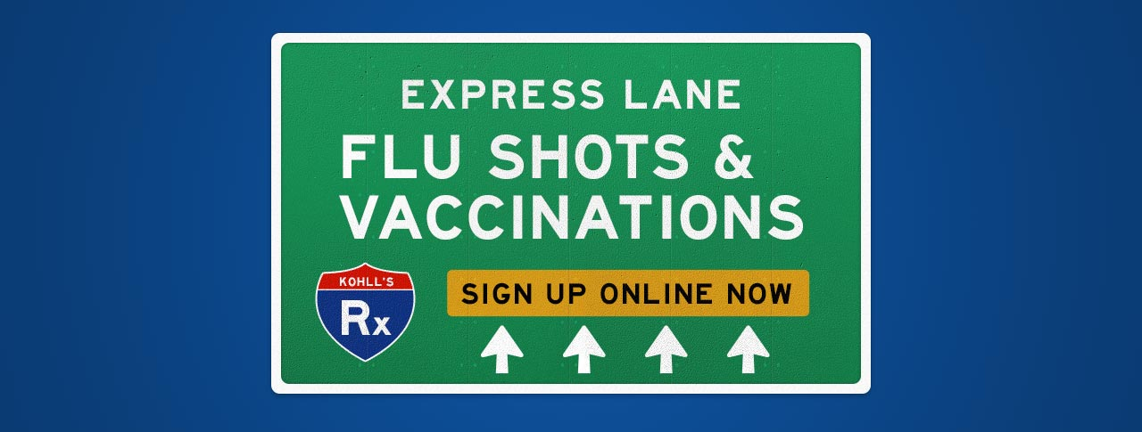 Get your Flu Shots and Vaccinations at Kohll's Rx - Sign Up Online Now!